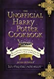 The Unofficial Harry Potter Cookbook (Unofficial Cookbook)