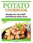 Potato Cookbook: Tantalize Your Taste...