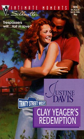 Clay Yeager'S Redemption  (Trinity Street West) (Silhouette Intimate Moments, 926), JUSTINE DAVIS
