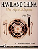 img - for Haviland China: The Age of Elegance (Schiffer Book for Collectors With Values) book / textbook / text book