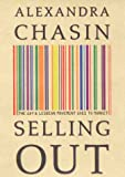 img - for Selling Out: The Gay and Lesbian Movement Goes to Market book / textbook / text book