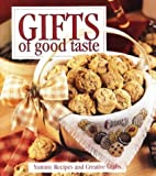 Gifts of Good Taste: Yummy Recipes and Creative Crafts