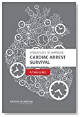 Strategies to Improve Cardiac Arrest Survival: A Time to Act
