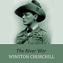The River War (       UNABRIDGED) by Winston Churchill Narrated by Stephen Thorne