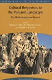 img - for Cultural Responses to the Volcanic Landscape: The Mediterranean and Beyond (Aia Colloquia and Conference Papers) book / textbook / text book