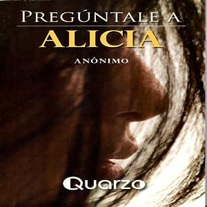 Preguntale a Alicia [Go Ask Alice] | [Anonimo]
