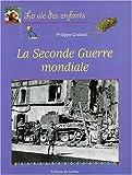 echange, troc Philippe Godard - La seconde guerre mondiale : 1939-1945