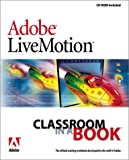 Adobe(R) LiveMotion(R) Classroom in a Book (Classroom in a Book (Adobe)) (020170322X) by Adobe Creative Team