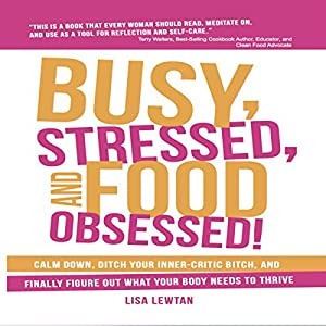 Busy, Stressed, and Food Obsessed! Audiobook