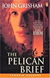The Pelican Brief (Penguin Readers: Level 5)