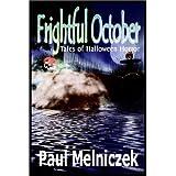 Frightful October: Tales of Halloween Horror ~ Paul Melniczek