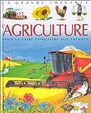L'agriculture : pour la faire connaître aux enfants de 5 à 8 ans