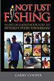 "Not Just Fishing: ""A One-Of-A-Kind Book Sure To Interest Every Fisherman"""