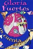 Gloria Fuertes: Os cuenta (Canta y Cuenta) (Spanish Edition)