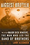 img - for Biggest Brother: The Life Of Major Dick Winters, The Man Who Led The Band of Brothers book / textbook / text book