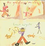His Greatest Misses by Wyatt, Robert (2004-10-11)
