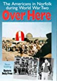 img - for Over Here: Americans in Norfolk During World War Two book / textbook / text book
