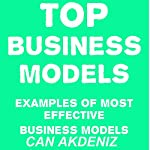 TOP Business Models: Examples of Most Effective Business Models | Can Akdeniz