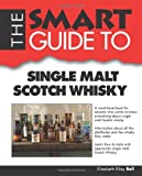 Elizabeth Riley Bell The Smart Guide to Single Malt Scotch Whisky