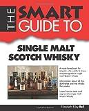 Elizabeth Riley Bell The Smart Guide to Single Malt Scotch Whisky