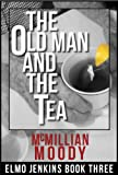 img - for The Old Man and the Tea (Elmo Jenkins - Book Three) book / textbook / text book