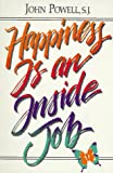 Happiness Is an Inside Job (0883473240) by Powell, John S.