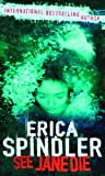 See Jane Die (MIRA Backlist) (0778301249) by Erica Spindler