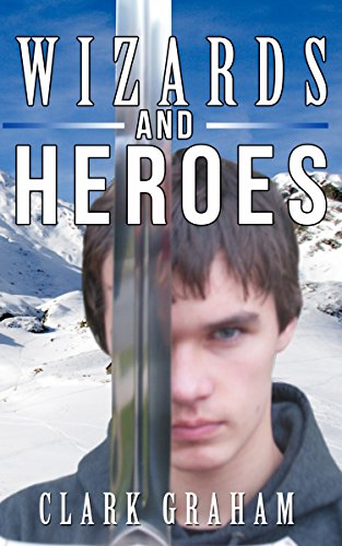 Book: Wizards and Heroes by Clark Graham