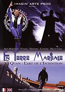 En terre martiale - Yi Quan : l'art de l'intention