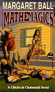 Mathemagics (Chicks in Chainmail) by Margaret Ball and Larry Elmore