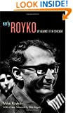 Early Royko: Up Against It in Chicago