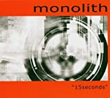 15 Seconds by Monolith