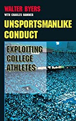 Unsportsmanlike Conduct: Exploiting College Athletes (English Edition)