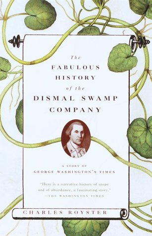The Fabulous History of the Dismal Swamp Company: A Story of George Washington