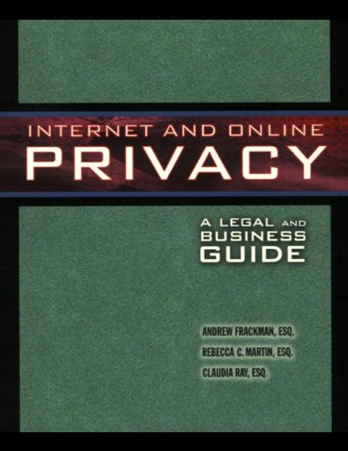 Internet and Online Privacy: A Legal and Business Guide (Nijhoff Law Specials)