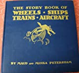 The Story Book of Wheels Ships Trains Aircraft