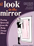 A Look in the Mirror: Freeing Yourself from the Body Image Blues