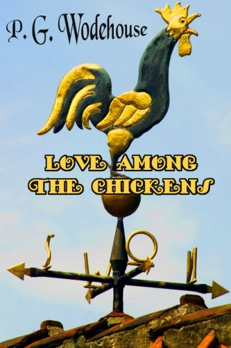 Love Among the Chickens: From the Wit of P.G. Wodehouse (Timeless Classic Books) (Love Among The Chickens compare prices)