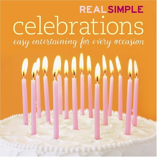 Real Simple: Celebrations, Editors of Real Simple Magazine
