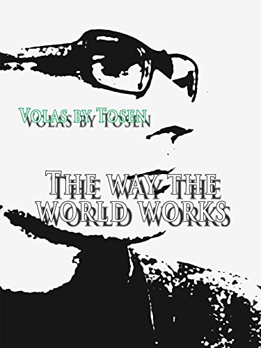 Volas by Tosen: The Way the World Works