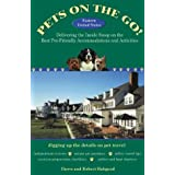 Pets on the Go! Eastern United States: Delivering the Inside Scoop on theBest Pet-Friendly Accommodations and Activities ~ Robert Habgood