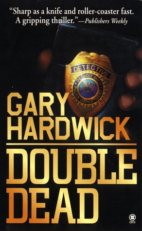 Double Dead, GARY HARDWICK