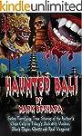 Haunted Bali: Seven Terrifying True S...
