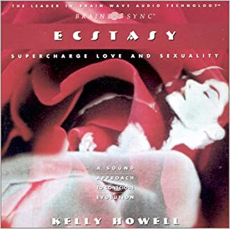 Ecstasy: Experience Sexual Ecstasy (Music for Tantra) written by Kelly Howell