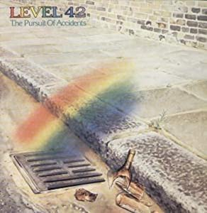 Level 42 The Pursuit Of Accidents