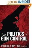 The Politics of Gun Control, 5th Edition