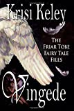 img - for Vingede: The Friar Tobe Fairy Tale Files by Krisi Keley (2014-10-03) book / textbook / text book