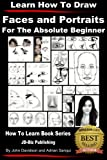 img - for Learn to Draw - Faces and Portraits - For the Absolute Beginner book / textbook / text book