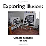 Exploring Illusions - Paintings: The Use of Optical Illusions in Art ~ Gary B Rohrabaugh