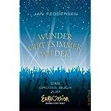 """Wunder gibt es immer wieder: Das gro�e Buch zum Eurovision Song Contestvon """"Jan Feddersen"""""""